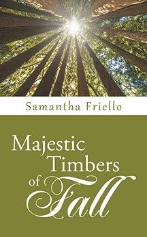Majestic Timbers of Fall (English Edition) par [Friello, Samantha]