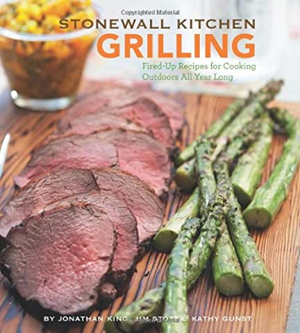 Stonewall Kitchen: Grilling: Fired Up Recipes for Cooking Outdoors All