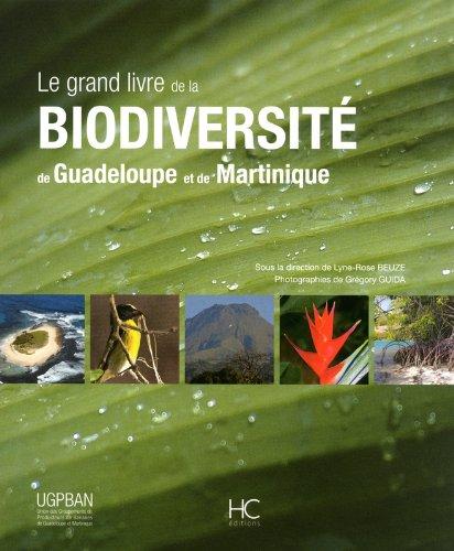 Le grand livre de la biodiversité de Guadeloupe et de Martinique par Lyne-Rose Beuze, Collectif