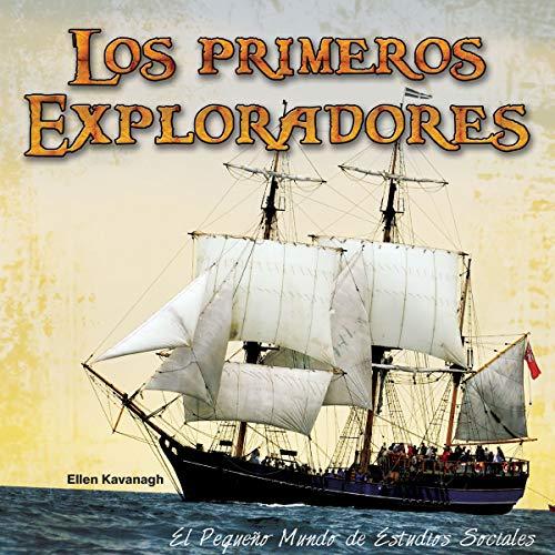 Los primeros exploradores / Early Explorers (El Pequeño Mundo De Estudios Sociales / Little World Social Studies) por Ellen Kavanagh