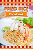 """This book """"Fried Rice Cookbook: 30 Fried Rice Recipes to Have a Delicious Meal"""" is a great book for you to learn variety of fried rice recipes. If you think that there is only one type of recipe for fried rice then this book will vanish all t..."""