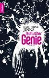 Teuflisches Genie: Roman - Catherine Jinks