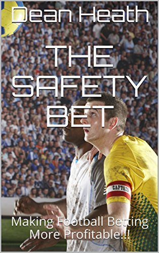 the-safety-bet-making-football-betting-more-profitable-english-edition
