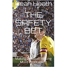 The Safety Bet: Making Football Betting More Profitable!!! (English Edition)