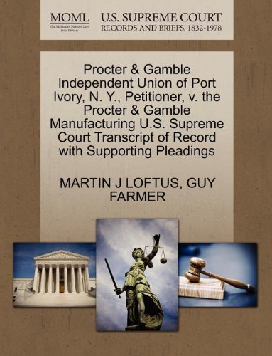 procter-gamble-independent-union-of-port-ivory-n-y-petitioner-v-the-procter-gamble-manufacturing-us-