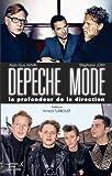 Depeche Mode, la profondeur de la direction