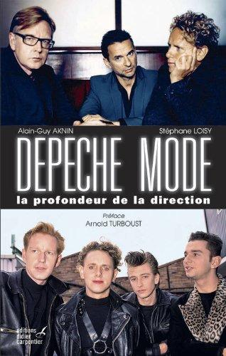 Depeche Mode, la profondeur de la direction par Alain-Guy Aknin