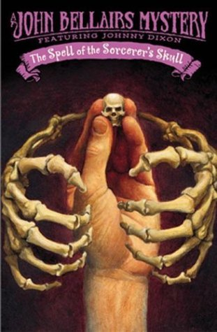 The Spell of the Sorcerer's Skull (Johnny Dixon) by John Bellairs (2004-08-03)