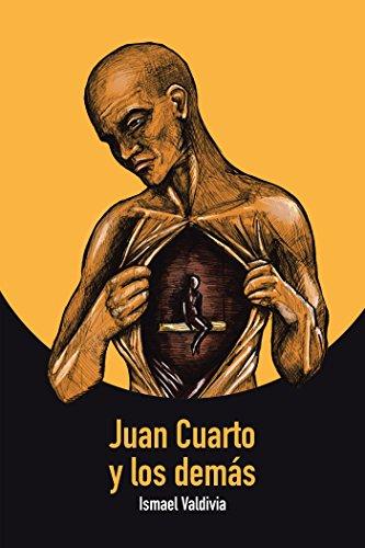 Juan Cuarto Y Los Dema´S por Ismael Valdivia