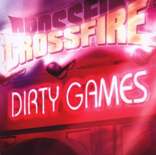 Dirty Games by Crossfire (2007-11-13)