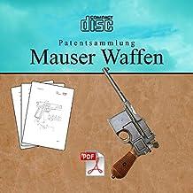Mauser Waffen Patentsammlung Waffentechnik Gewehr Jagdgewehr Pistole - auf CD