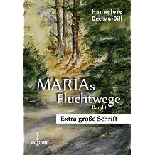 Marias Fluchtwege I - EXTRA GROSSE SCHRIFT
