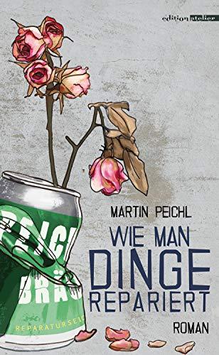 Buchseite und Rezensionen zu 'Wie man Dinge repariert' von Martin Peichl