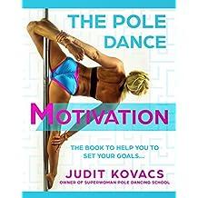 The Pole Dance Motivation (English Edition)