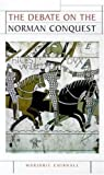 The Debate on the Norman Conquest (Issues in Historiography)