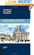 #10: The Urban Sketching Handbook: Understanding Perspective: Easy Techniques for Mastering Perspective Drawing on Location (Urban Sketching Handbooks)