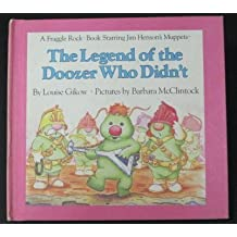 The Legend of the Doozer Who Didn't by Louise Gikow (1984-09-01)