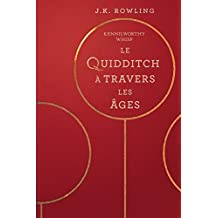 Le Quidditch à Travers Les Âges (La Bibliothèque de Poudlard t. 2)