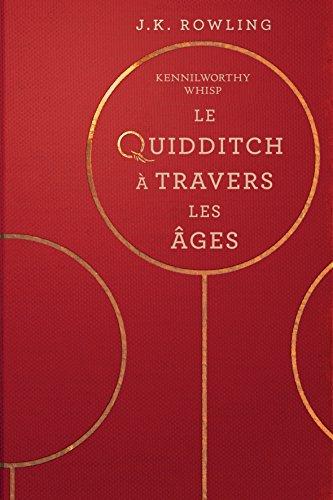 Le Quidditch à Travers Les Âges (La Bibliothèque de Poudlard t. 2) par J.K. Rowling