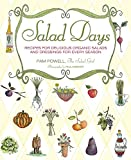 Salad Days: Seasonal Recipes for Delicious, Locally Grown Organic Salads and Dressings