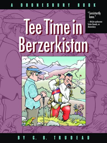 Tee Time in Berzerkistan: A Doonesbury Book (Tee 2006)