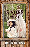 Sisters in the West by Janessa Suderman