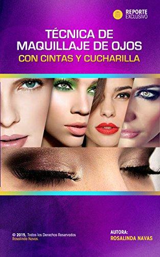 Descargar Libro TÉCNICA DE MAQUILLAJE DE OJOS CON CINTA Y CUCHARILLA de Rosa Linda Navas