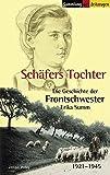 Image de Schäfers Tochter: Die Geschichte der Frontschwester Erika Summ. 1921-1945 (Sammlung der Zeitzeugen)