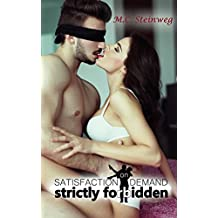 Satisfaction on Demand - Strictly forbidden