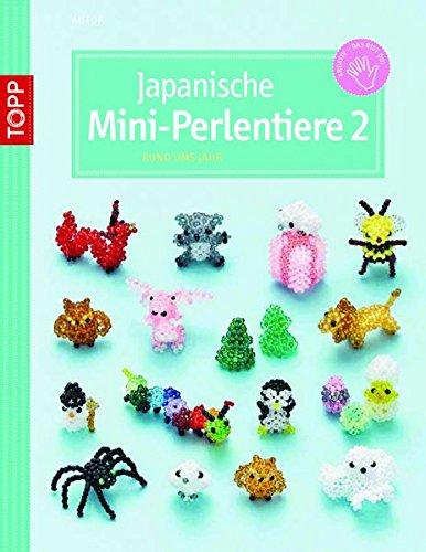 Japanische Mini-Perlentiere 2: rund ums Jahr (kreativ.kompakt.)