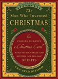 The Man Who Invented Christmas: How Charles Dickens's a Christmas Carol Rescued His Career and Revived Our Holiday Spirits