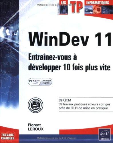 WinDev 11 : Entraînez-vous à developper 10 fois plus vite