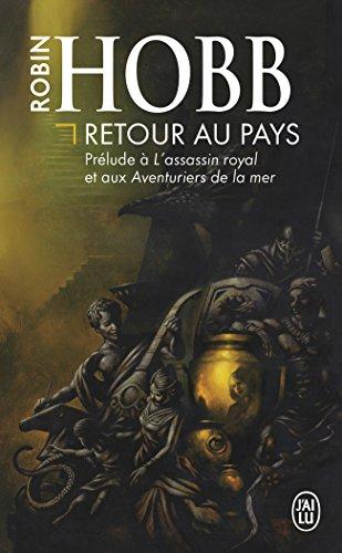 Retour au pays : Prélude à L'assassin royal et aux Aventuriers de la mer