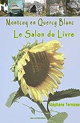 Montcuq en Quercy Blanc Le salon du livre (Documents)