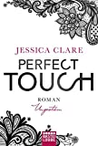 Perfect Touch - Ungestüm: Roman (Billionaires and Bridesmaids, Band 1)