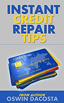 instant credit repair tips bad credit removal english edition ebook oswin dacosta. Black Bedroom Furniture Sets. Home Design Ideas