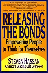 Releasing the Bonds: Empowering People to Think for Themselves by Steven Hassan (2000-05-30)