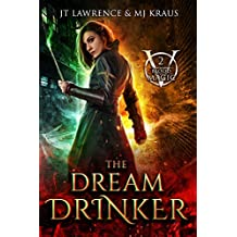 The Dream Drinker: An Urban Fantasy Action Adventure: (Blood Magic: Book 2)