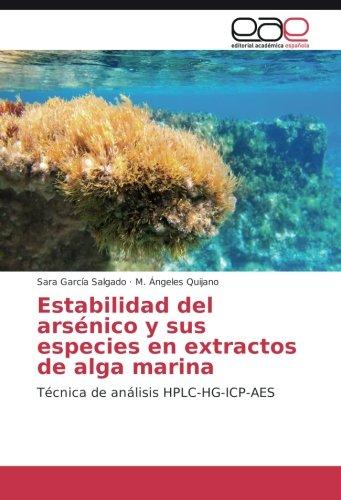 Estabilidad del arsénico y sus especies en extractos de alga marina: Técnica de análisis HPLC-HG-ICP-AES