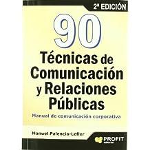 90 técnicas de comunicación y relaciones públicas: Manual de Comunicación Corporativa