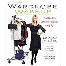 [(The Wardrobe Wakeup : Your Guide to Looking Fabulous at Any Age)] [By (author) Lois Joy Johnson ] published on (December, 2012)