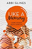 Like a Memory – Liebe kennt kein Zurück: Roman (Sea Breeze Meets Rosemary Beach 1)