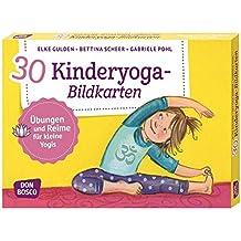 30 Kinderyoga-Bildkarten: Übungen und Reime für kleine Yogis: bungen und Reime fr kleine Yogis (Körperarbeit und innere Balance. 30 Ideen auf Bildkarten)