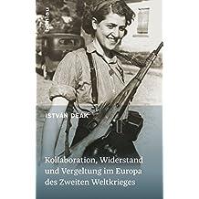 Kollaboration, Widerstand und Vergeltung im Europa des Zweiten Weltkrieges