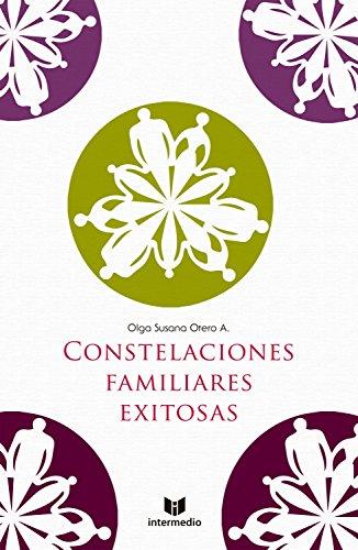 Constelaciones familiares exitosas por Olga Susana Otero A.