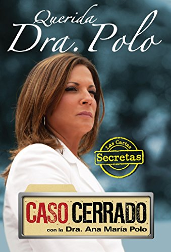 Querida Dra. Polo: Las Cartas Secretas de Caso Cerrado / Dear Dr. Polo: The Secret Letters of