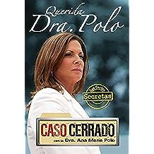 "Querida Dra. Polo: Las Cartas Secretas de Caso Cerrado / Dear Dr. Polo: The Secret Letters of ""caso Cerrado"""