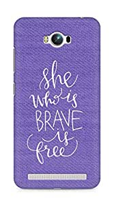 AMEZ she who is brave is free Back Cover For Asus Zenfone Max ZC550KL