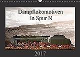 Dampflokomotiven in Spur N (Wandkalender 2017 DIN A3 quer): 13 Motive von Dampfloks in der Spur N (Monatskalender, 14 Seiten ) (CALVENDO Hobbys)