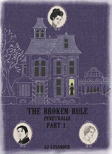 the-broken-rule-penetralia-part-one-in-short-a-modern-gothic-love-story-a-dark-demented-supernatural